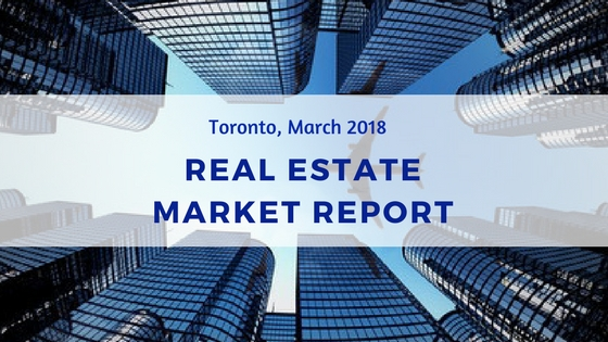 Toronto real estate market report march 2018